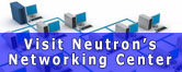 Visiting Neutron's Networking Center
